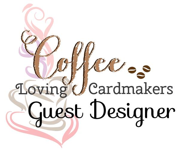 Coffee Loving Cardmakers Guest Designers